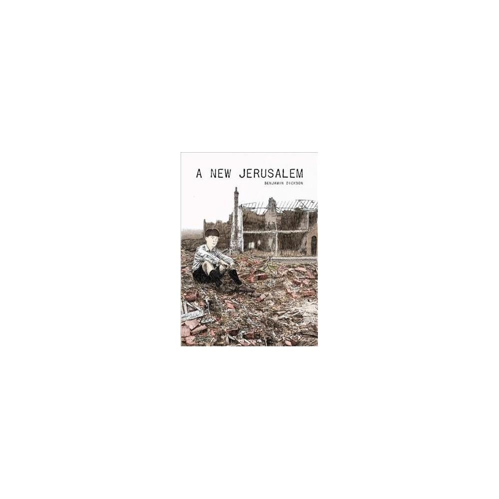 New Jerusalem - by Benjamin Dickson (Paperback)