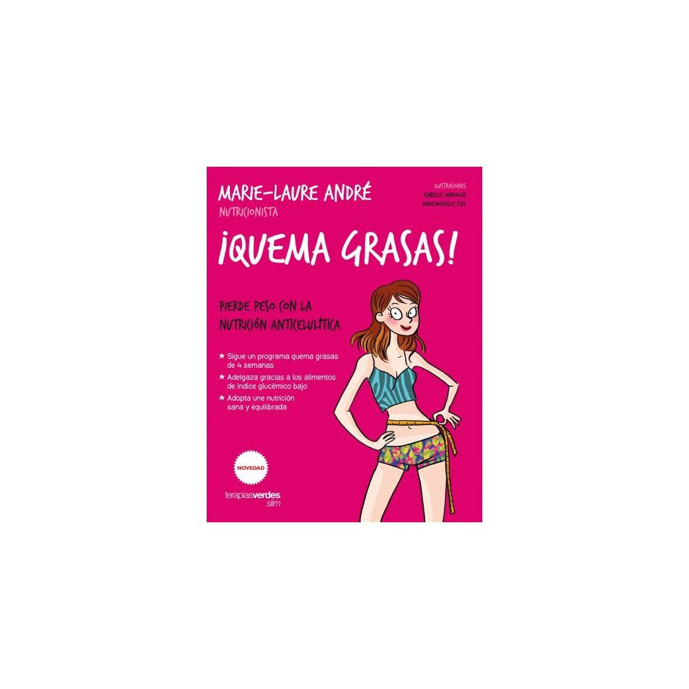 Â¡Quema grasas! / Burn Fat! - by Marie-Laure Andre (Paperback)