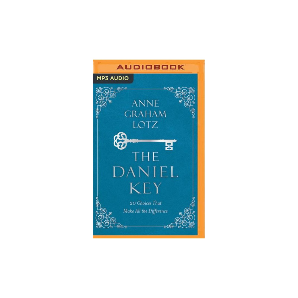 Daniel Key : 20 Choices That Make All the Difference - MP3 Una by Anne Graham Lotz (MP3-CD)