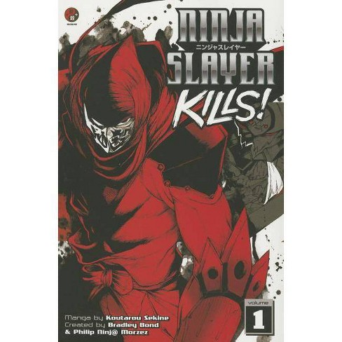 Ninja Slayer Kills, Volume 1 - by  Koutarou Sekine (Paperback) - image 1 of 1
