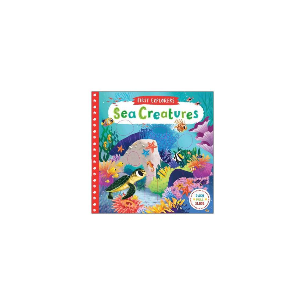 Sea Creatures - (First Explorers) (Hardcover)