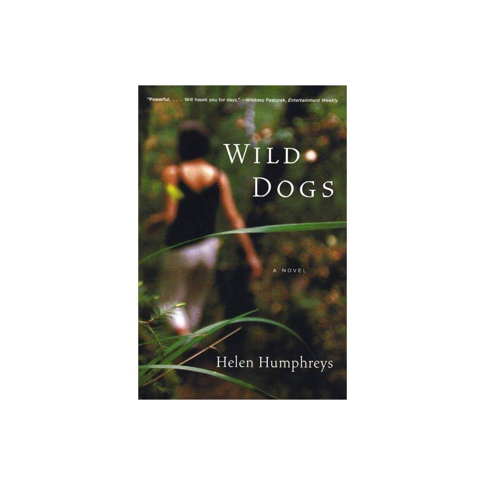 Wild Dogs By Helen Humphreys Paperback