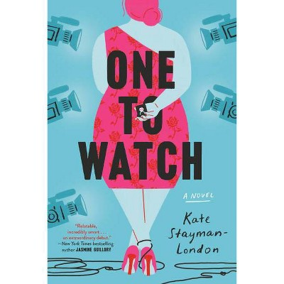 One To Watch - by Kate Stayman-London (Paperback)