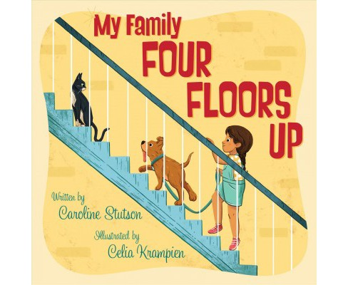 My Family Four Floors Up -  by Caroline Stutson (School And Library) - image 1 of 1