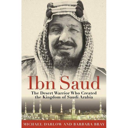 Ibn Saud - by  Barbara Bray & Michael Darlow (Paperback) - image 1 of 1