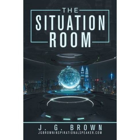 The Situation Room - by  J G Brown (Paperback) - image 1 of 1