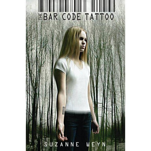 The Bar Code Tattoo - by  Suzanne Weyn (Paperback) - image 1 of 1
