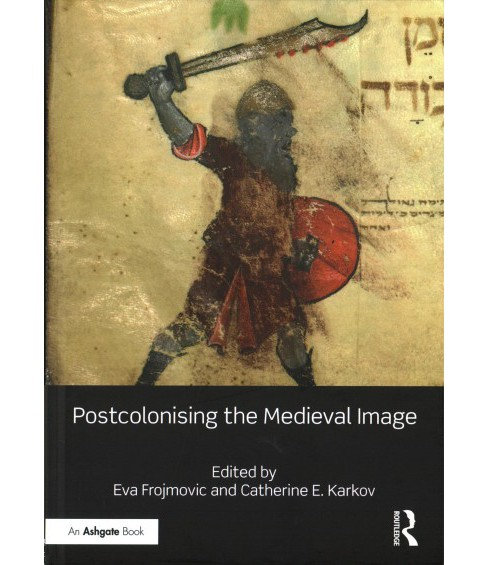 Postcolonising the Medieval Image (Hardcover) - image 1 of 1
