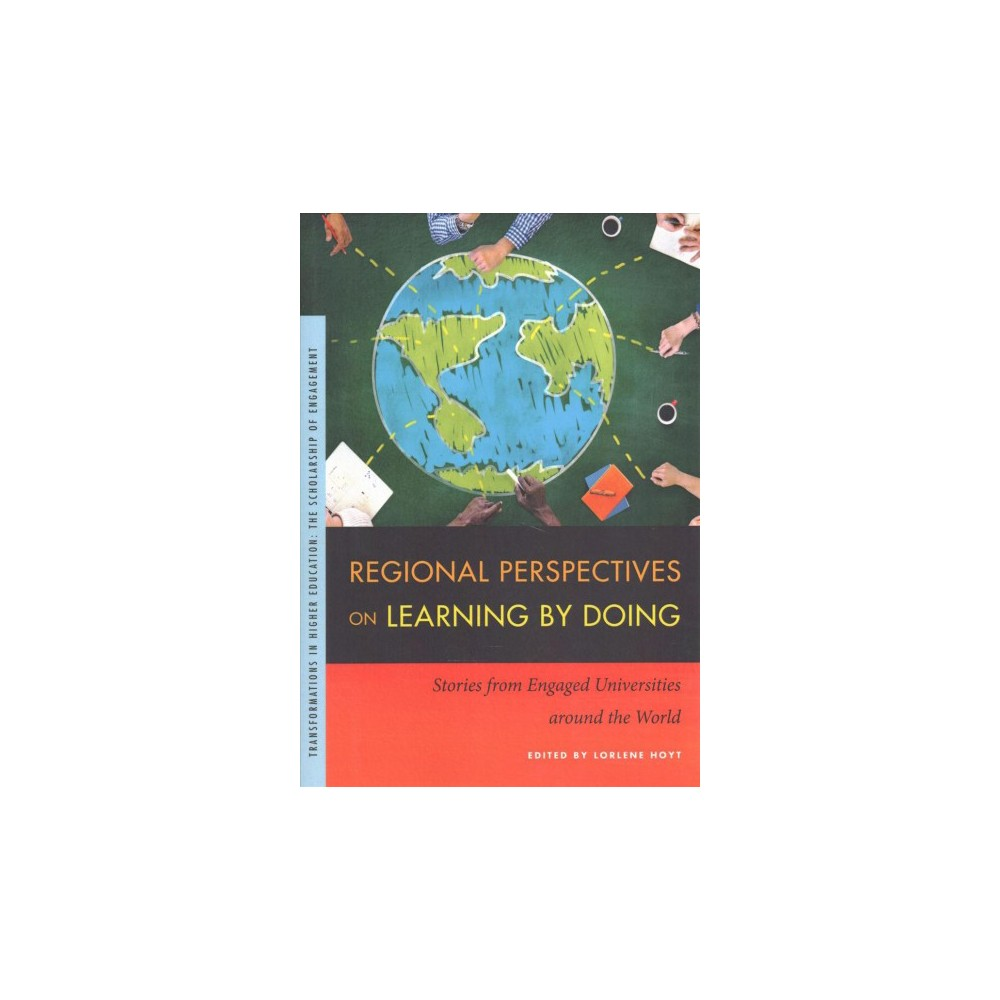 Regional Perspectives on Learning by Doing : Stories from Engaged Universities Around the World