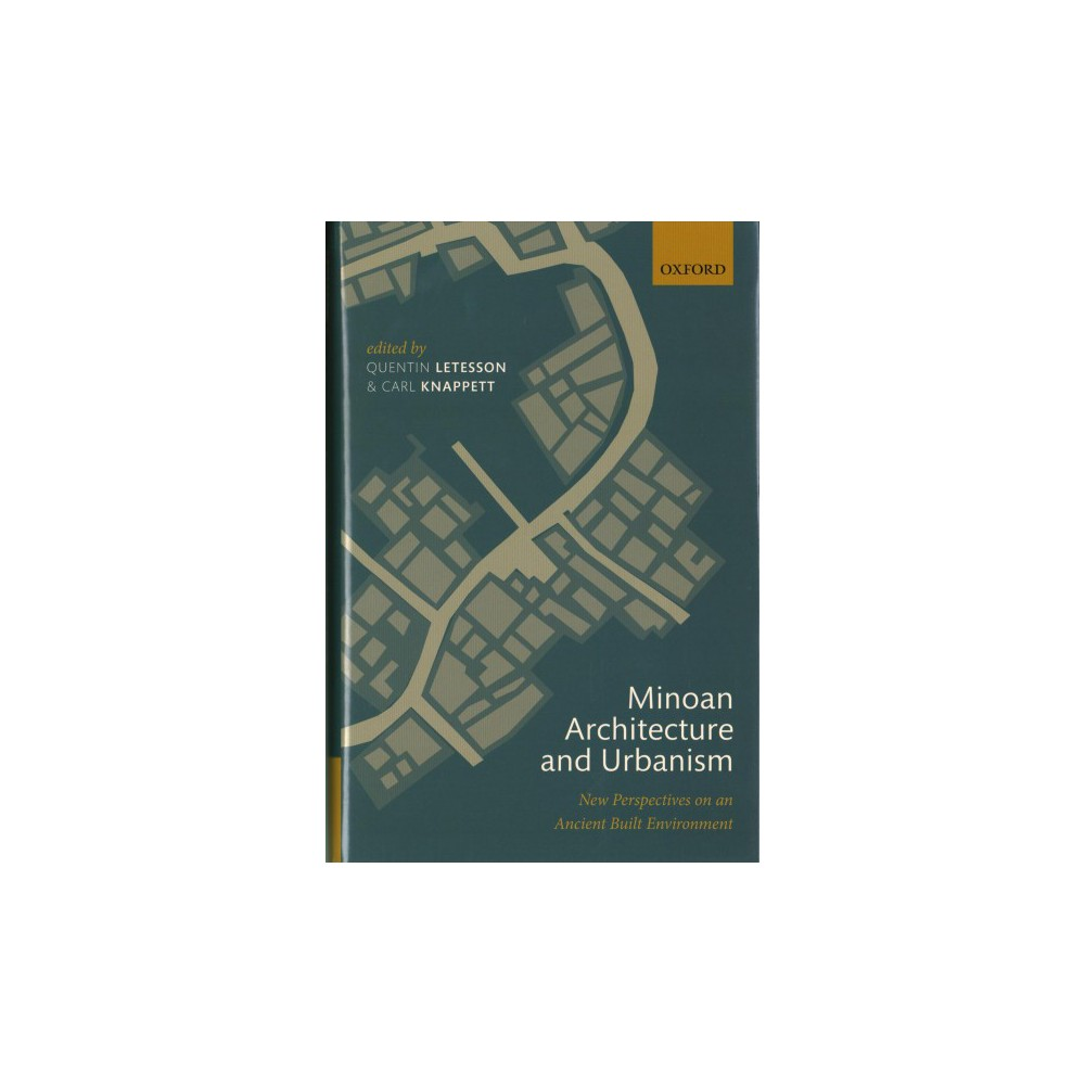 Minoan Architecture and Urbanism : New Perspectives on an Ancient Built Environment - (Hardcover)