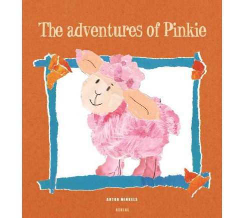 Adventures of Pinkie (Hardcover) (Anton Minkels) - image 1 of 1