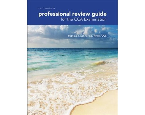 Professional Review Guide for the CCA Examination 2017 (Paperback) (Patricia Schnering) - image 1 of 1