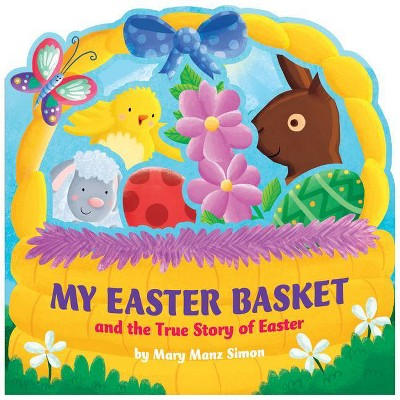 My Easter Basket - by  Mary Manz Simon (Board Book)