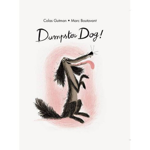 Dumpster Dog! - (Adventures of Dumpster Dog) by  Colas Gutman (Hardcover) - image 1 of 1