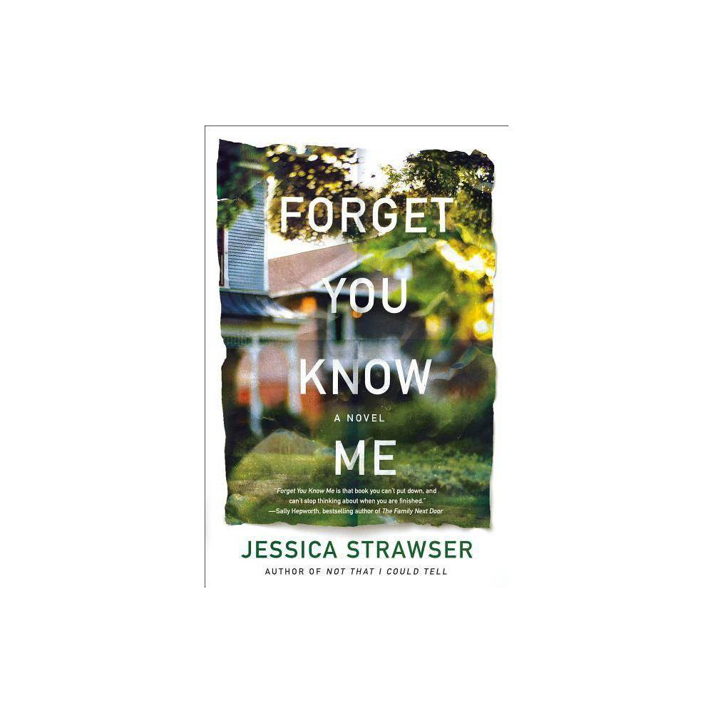 Forget You Know Me By Jessica Strawser Hardcover