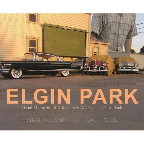 Elgin Park - by  Michael Paul Smith & Gail Ellison (Hardcover) - image 1 of 1