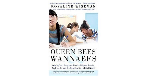 Queen Bees and Wannabes : Helping Your Daughter Survive Cliques, Gossip, Boys, and the New Realities of - image 1 of 1