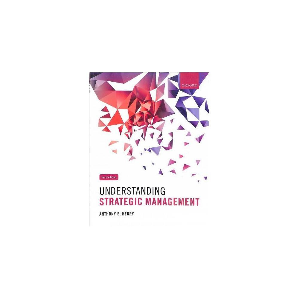 Understanding Strategic Management - 3 by Anthony E. Henry (Paperback)