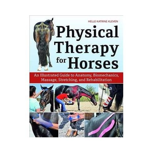 physical therapy and massage for the horse biomechanics excercise treatment second edition