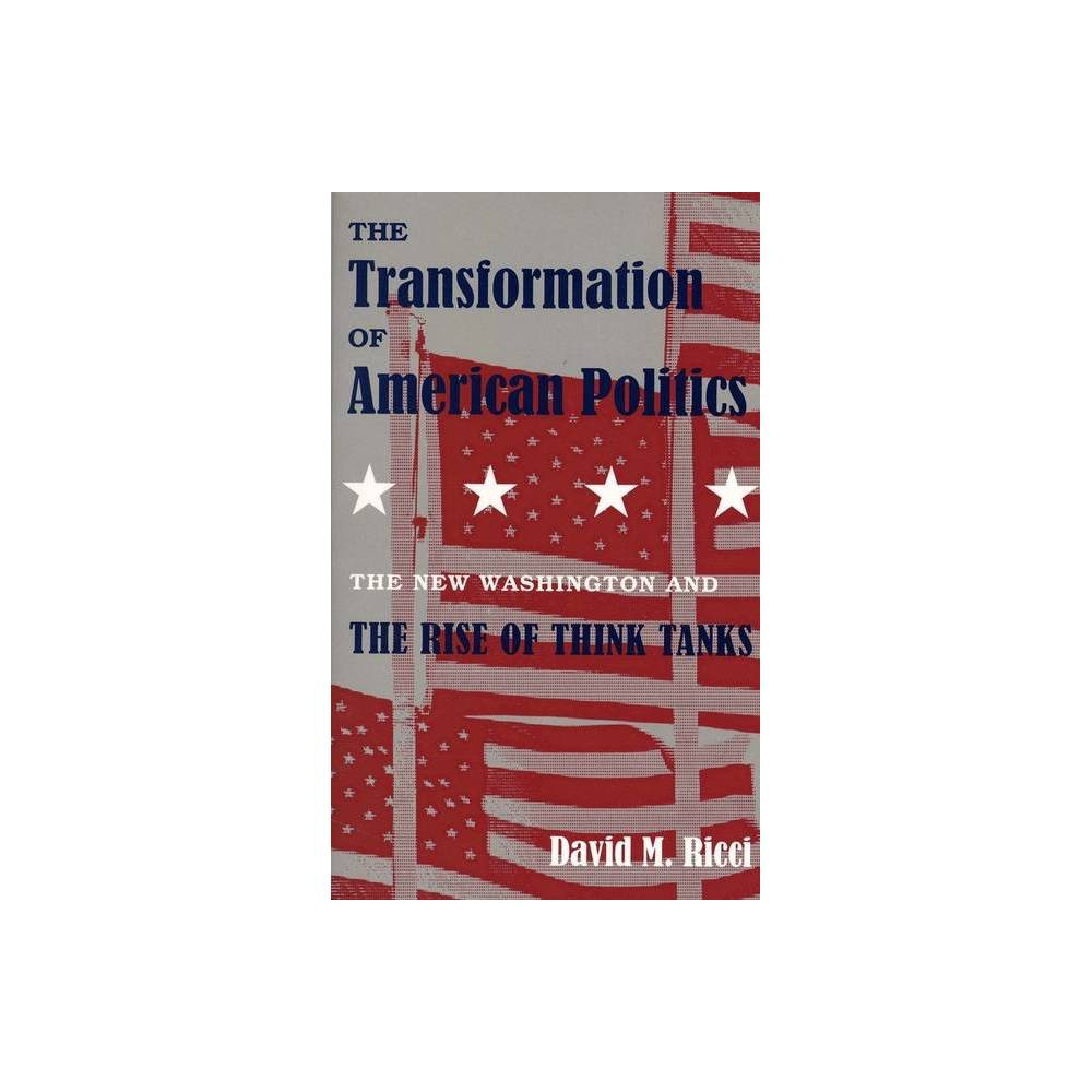 The Transformation Of American Politics By David M Ricci Paperback