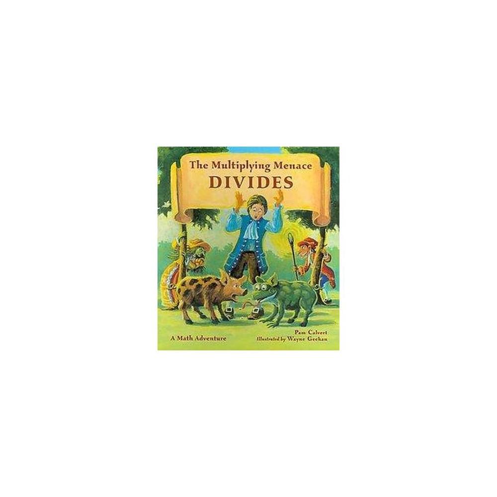 The Multiplying Menace Divides ( Math Adventures) (Paperback)
