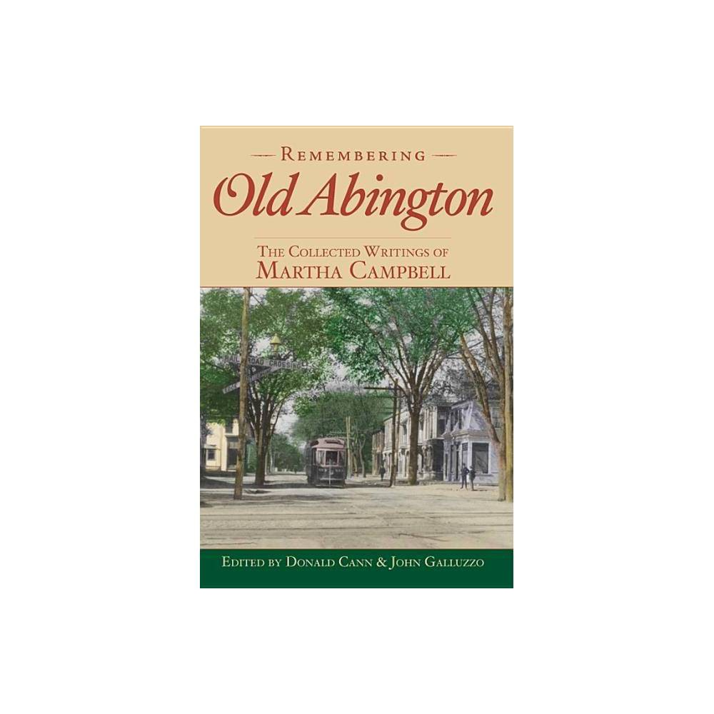 Remembering Old Abington American Chronicles By Martha G Campbell Paperback