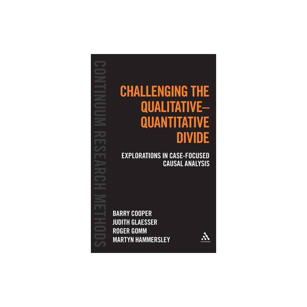 Challenging the Qualitative-Quantitative Divide - (Continuum Research Methods) (Hardcover)