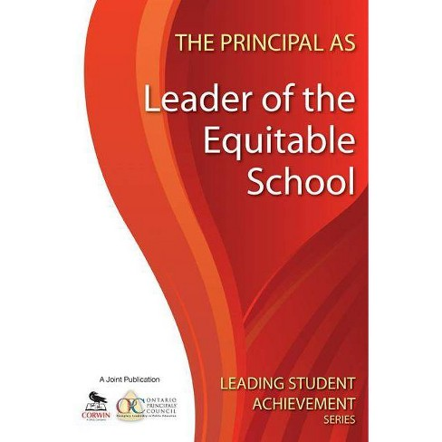 The Principal as Leader of the Equitable School - (Leading Student Achievement) (Paperback) - image 1 of 1