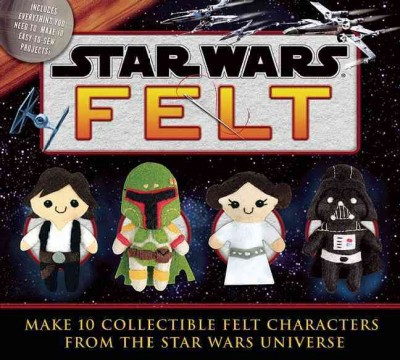 Star Wars Felt : Make 10 Collectible Felt Characters from the Star Wars Universe (Toy)