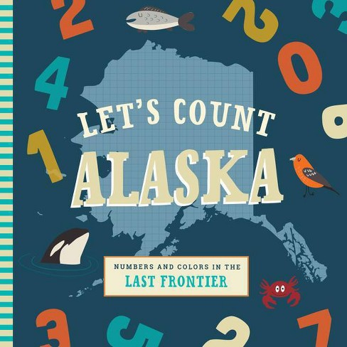 Let's Count Alaska - by  Trish Madson (Board_book) - image 1 of 1