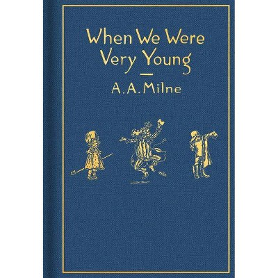 When We Were Very Young: Classic Gift Edition - (Winnie-The-Pooh) by  A A Milne (Hardcover)