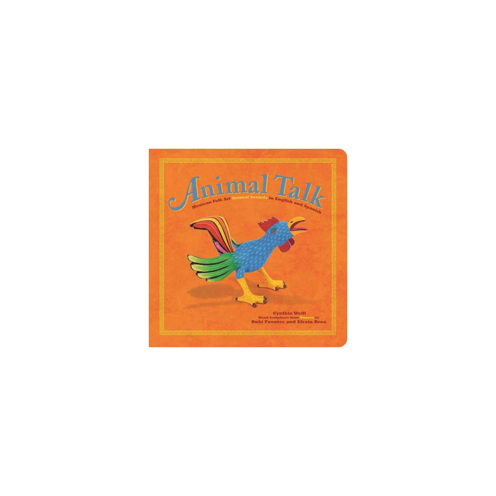 Animal Talk : Mexican Folk Art Animal Sounds in English and Spanish (Hardcover) (Cynthia Weill)