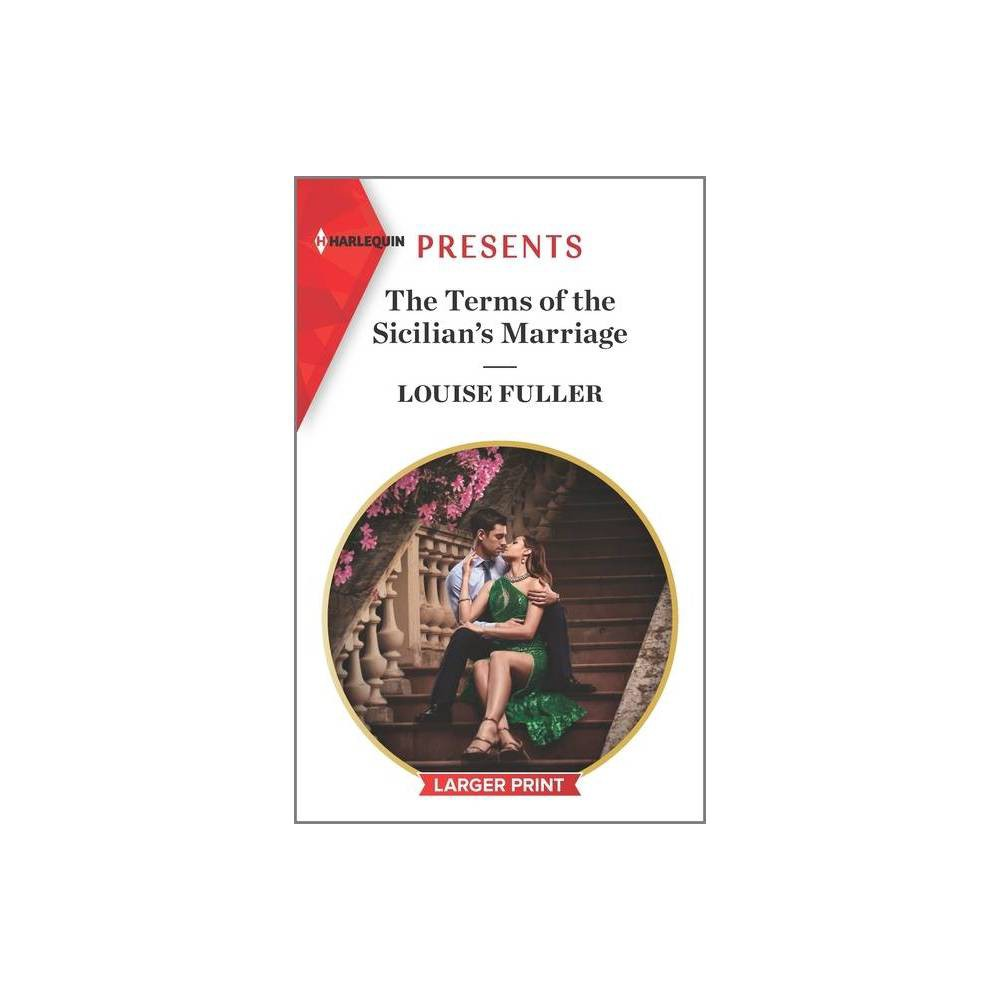 The Terms Of The Sicilian S Marriage Sicilian Marriage Pact 2 Large Print By Louise Fuller Paperback