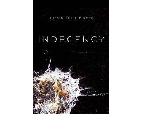 Indecency -  by Justin Phillip Reed (Paperback) - image 1 of 1