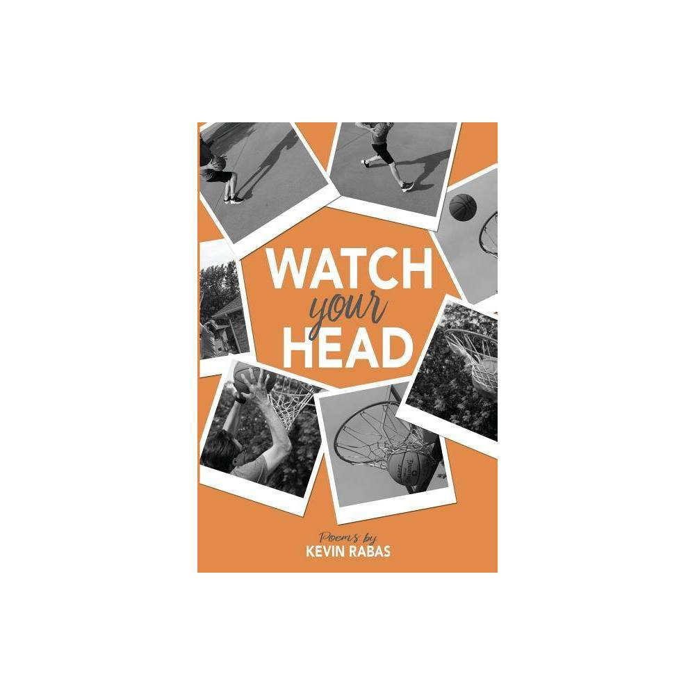 Watch Your Head By Kevin Rabas Paperback