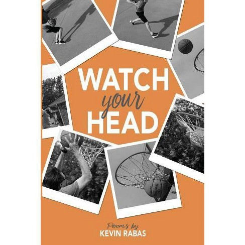 Watch Your Head - by  Kevin Rabas (Paperback) - image 1 of 1