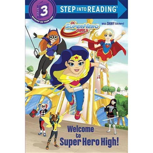 Welcome to Super Hero High! -  Deluxe (Step Into Reading. Step 3) by Courtney Carbone (Paperback) - image 1 of 1