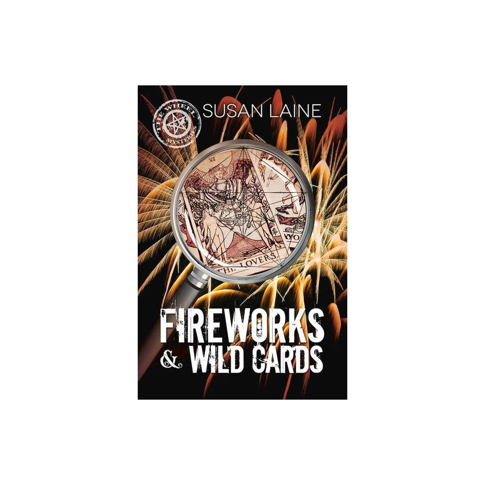 Fireworks Wild Cards The Wheel Mysteries By Susan Laine Paperback