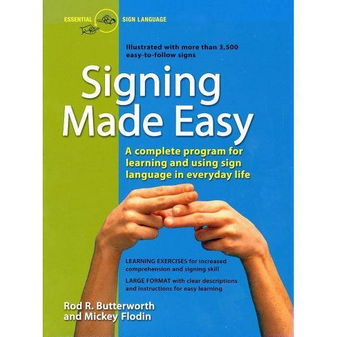 Signing Made Easy - by  Rod R Butterworth & Mickey Flodin (Paperback) - image 1 of 1