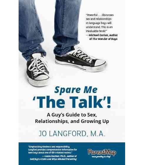 Spare Me 'the Talk'! : A Guy's Guide to Sex, Relationships, and Growing Up (Paperback) (Jo Langford) - image 1 of 1