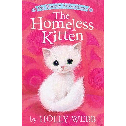 The Homeless Kitten - (Pet Rescue Adventures) by  Holly Webb (Paperback) - image 1 of 1