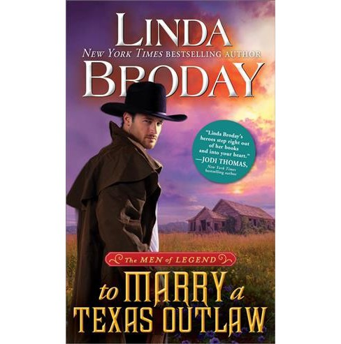 To Marry a Texas Outlaw -  (The Men of Legend) by Linda Broday (Paperback) - image 1 of 1
