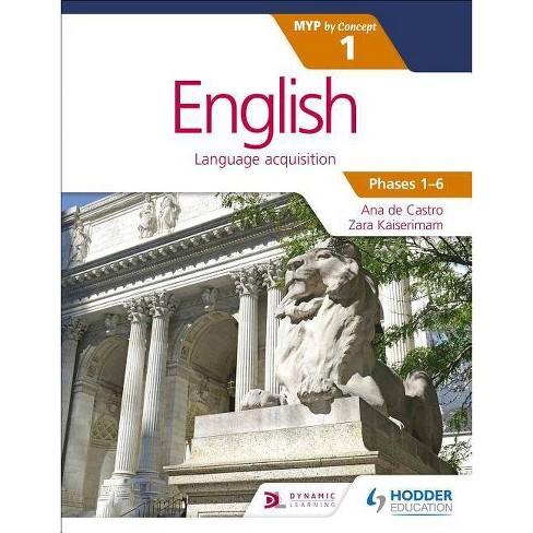 English for the Ib Myp 1 - by  Ana De Castro & Zara Kaiserimam (Paperback) - image 1 of 1