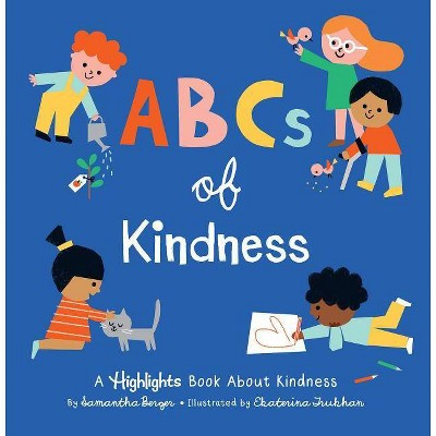 ABCs of Kindness - (Highlights Books of Kindness)by Samantha Berger (Hardcover)