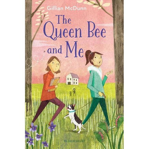 The Queen Bee and Me - by  Gillian McDunn (Hardcover) - image 1 of 1