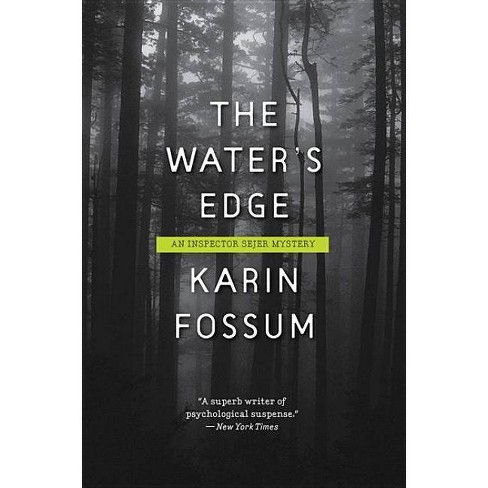 The Water's Edge - (Inspector Sejer Mysteries) by  Karin Fossum (Paperback) - image 1 of 1