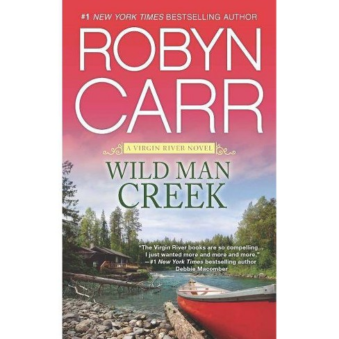 Wild Man Creek (Virgin River) (Paperback) by Robyn Carr - image 1 of 1