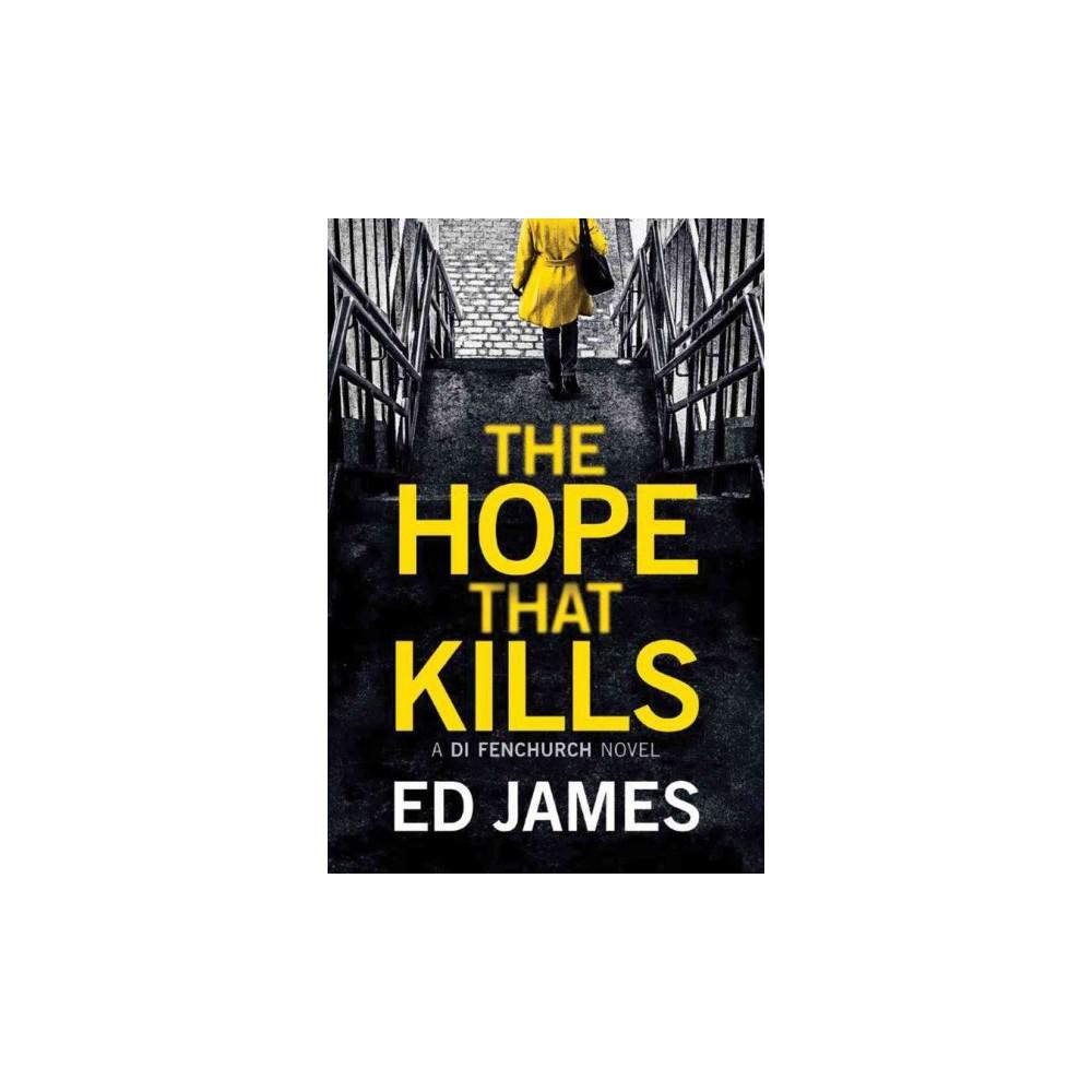 Hope That Kills (Paperback) (Ed James)