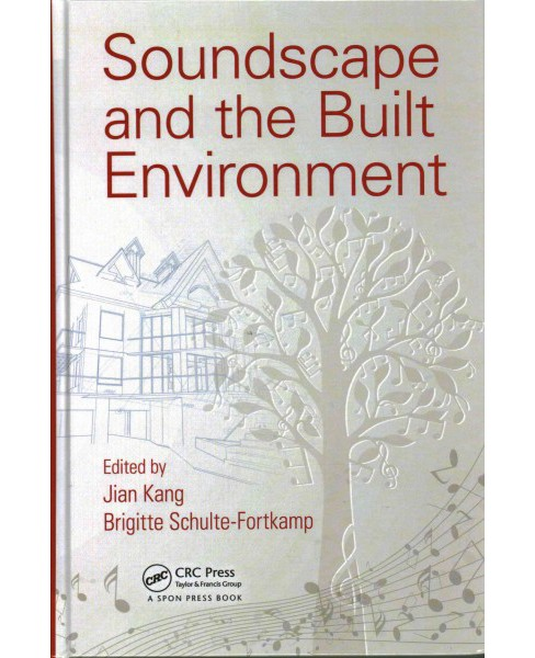 Soundscape and the Built Environment (Hardcover) - image 1 of 1