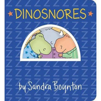 Dinosnores - BRDBK (Boynton on Board (Sandra Boynton Board Books))(Hardcover)
